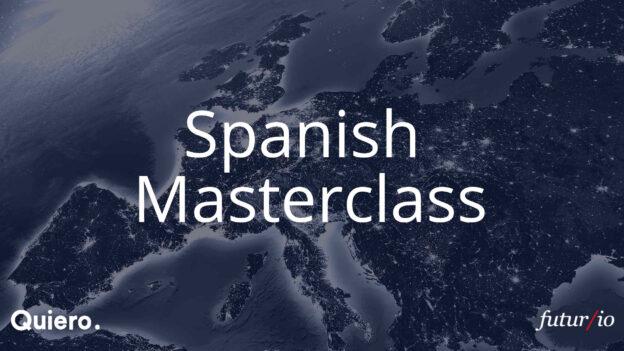 Spanish Masterclass Fin