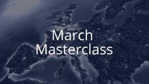 March Masterclass