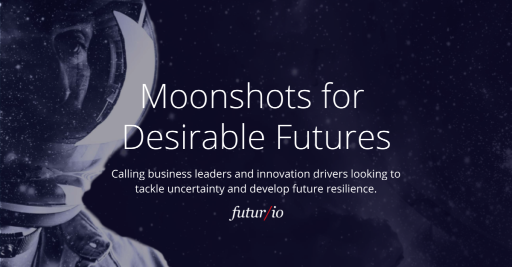 Moonshots for Desirable Futures